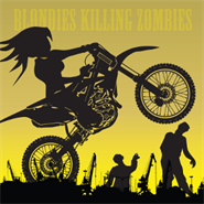 Blondies Killing Zombies