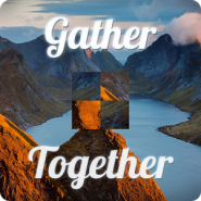 Gather Together