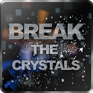 Break the crystals