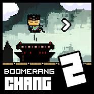 Boomerang Chang 2
