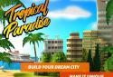 Tropical Paradise: Town Island - City Building Sim